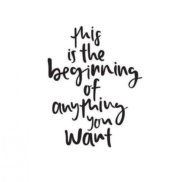 beginning of anything you want